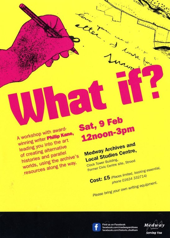 What If?  - Workshop By Philip Kane - 9th February 2013 - Strood