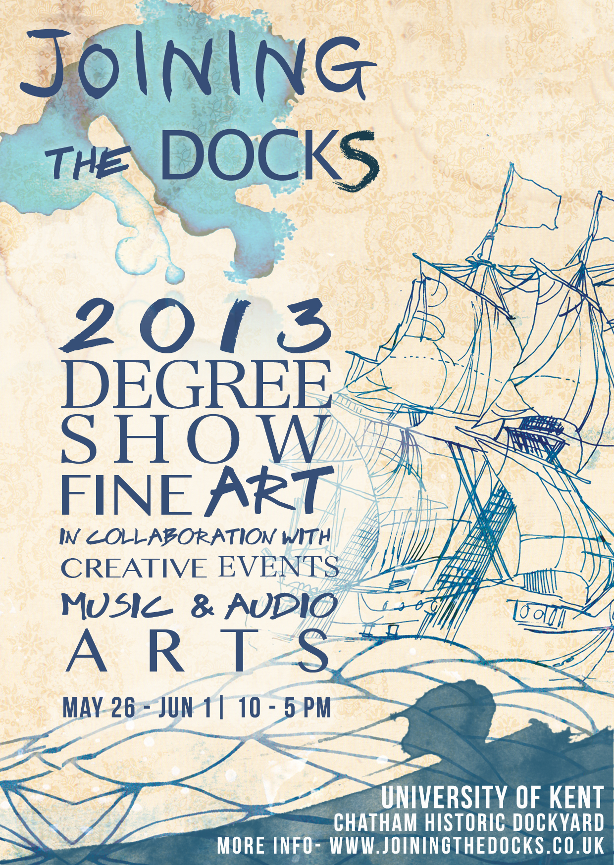 Joining The Docks - Degree Show At School Of Arts - 26th May to June 1st 2013 - Chatham