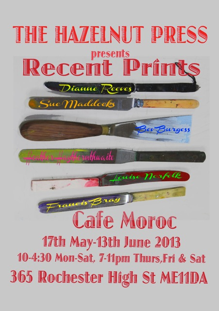 The Hazelnut Press - Recent Prints Exhibition - Cafe Moroc - 17th May to 13th June 2013 - Rochester